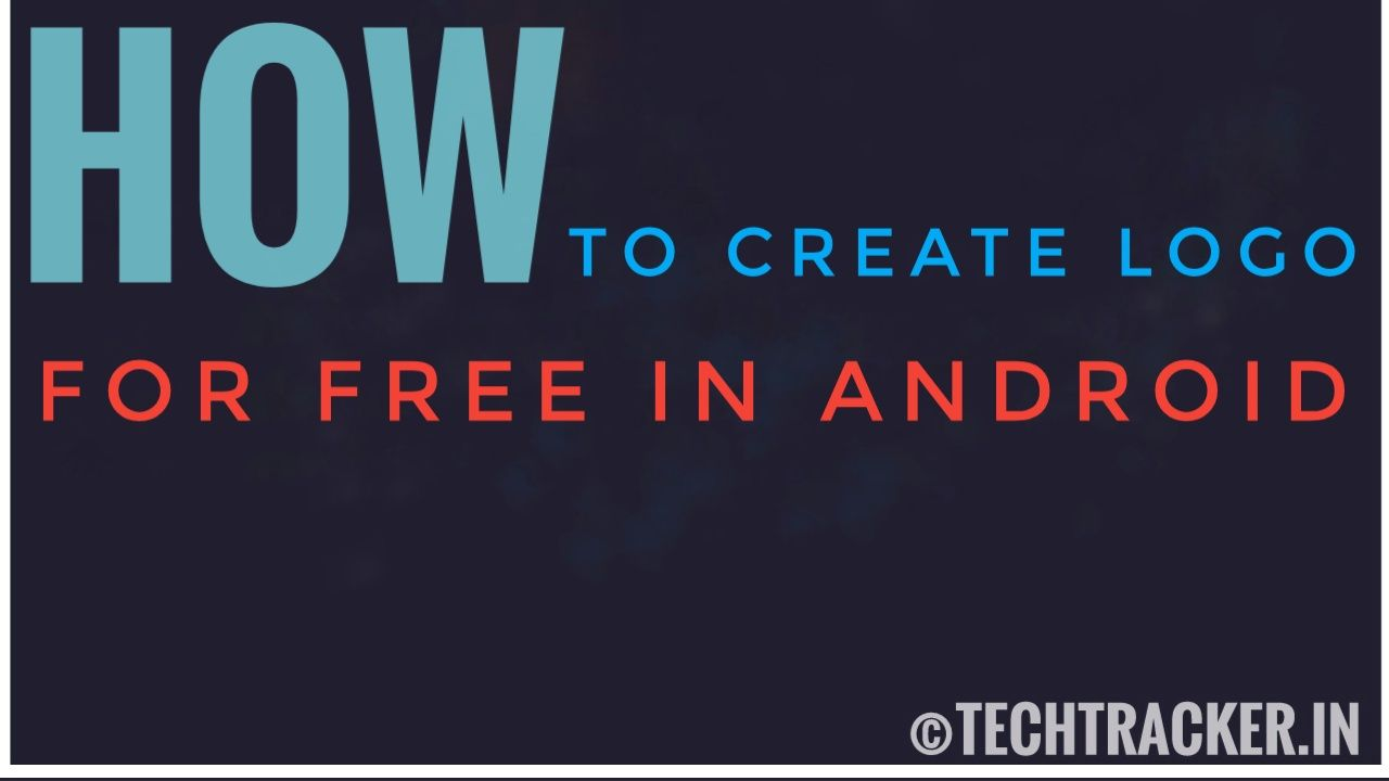 How To Create Logo For Free In Android ?