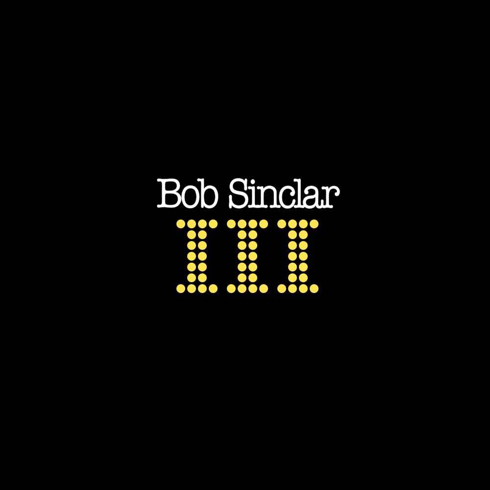 Album Artist: Bob Sinclar / Album Title: III