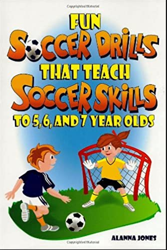 Fun Soccer Drills that Teach Soccer Skills to 5, 6, and 7 year olds PDF