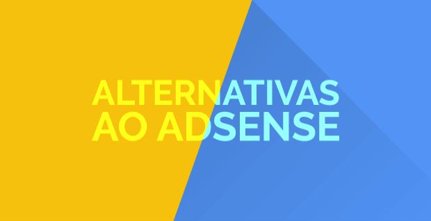 Não gosta do Google Adsense Conheça 25 alternativas