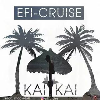 MUSIC: KAI KAI - EFI-CRUISE | @EFI_CRUISE