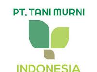 Lowongan Kerja PT Tani Murni Indonesia Februari 2021