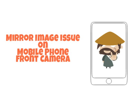 How To Disable Mobile Phone Front Camera Taking Mirror Images?