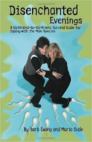 Cover of Maria Sude's Book Disenchanted Evenings A Girlfriend To Girlfriend Survival Guide