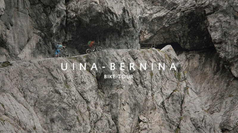 Uina - Bernina - A Mountain Bike Trip