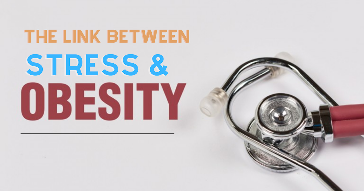 The link between Stress & Obesity