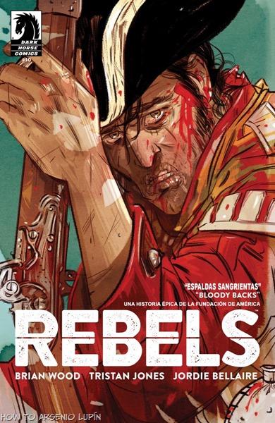 Actualización 09/01/2018: Resubo todo el ciclo 1 de Rebels, corrijo las imágenes y agrego el ciclo 2, Rebels #7 al #10, gracias a la tradumaquetación de Willyg del CRG. No se pierdan esta serie de Brian Woods y Andrea Mutti.