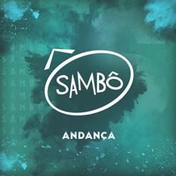 Sambô – Andança