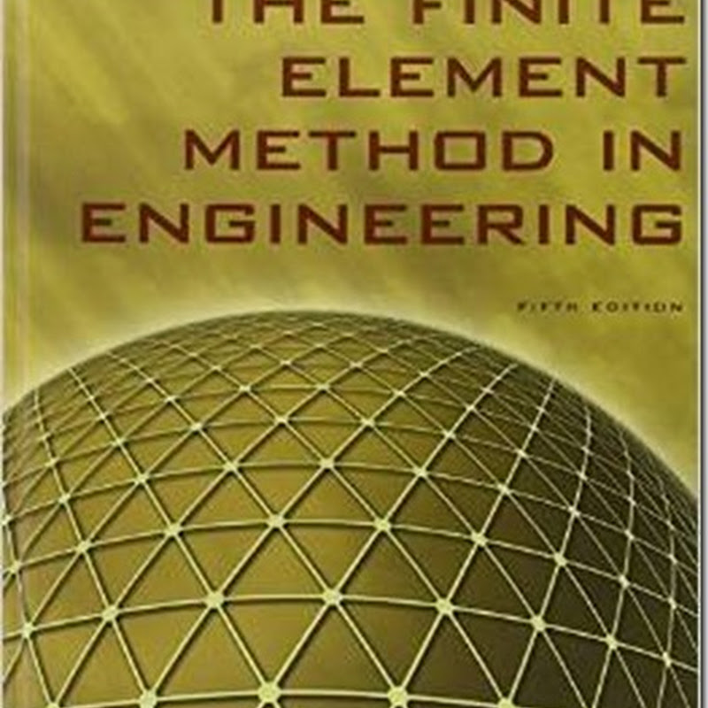 The Finite Element Method in Engineering - Fifth Edition