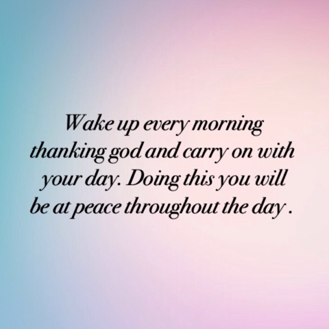 Pause For Thought: When You Wake Up Every Morning Thank God