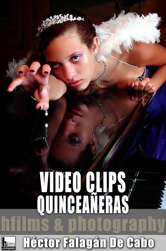 Vídeo Clip de Quinceañeras