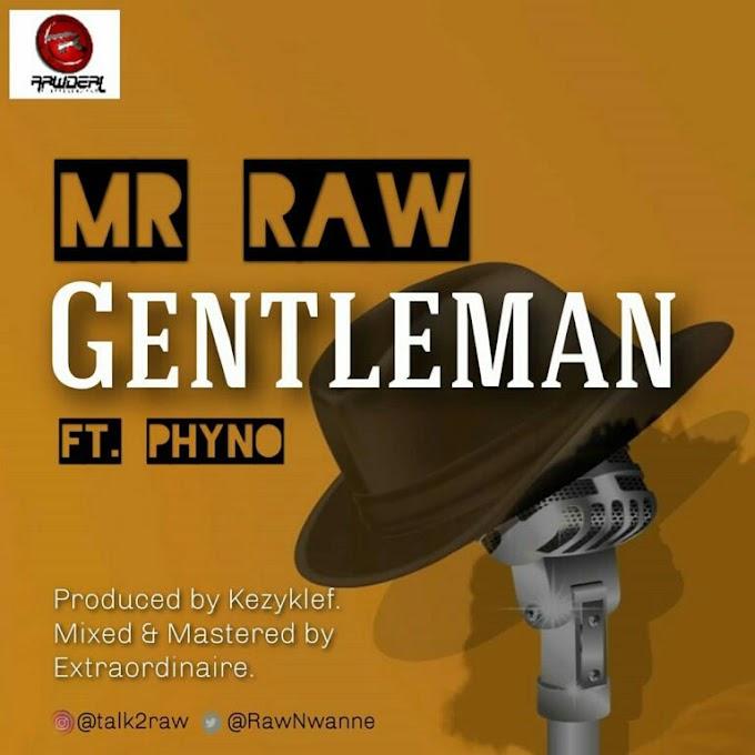 Mr Raw ft. Phyno _ gentleman
