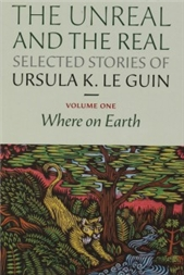 The Unreal and the Real: Where on Earth by Ursula K. Le Guin