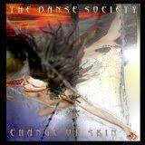 The Danse Society - Change of Skin