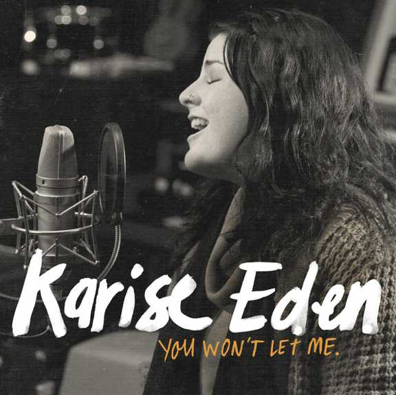 Karise Eden You Won't Let Me Lyrics
