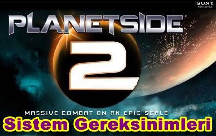 Planetside 2 Sistem Gereksinimleri