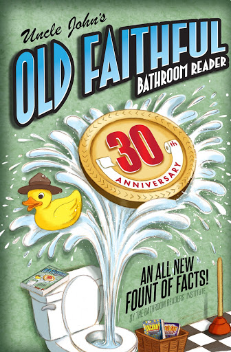 Uncle John's OLD FAITHFUL 30th Anniversary - Books Trivia & Fun Facts