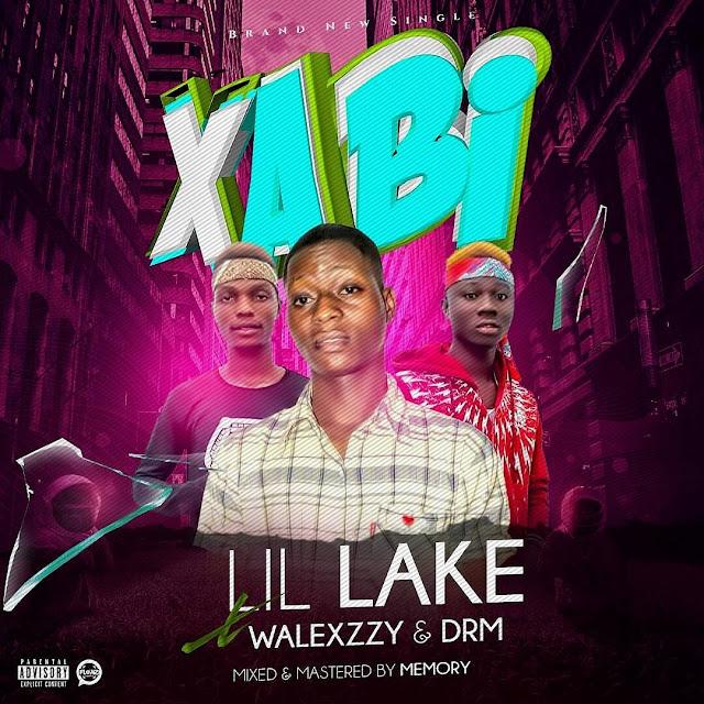 MUSIC: Lil'lake Ft. Walexzzy x DRM – Xabi | @iam_lillake