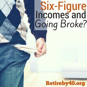 Six-Figure incomes and Broke?