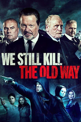 We Still Kill the Old Way (2014) BluRay 720p HD Watch Online, Download Full Movie For Free