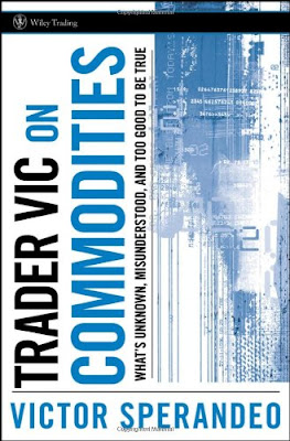 Trader Vic on Commodities: What's Unknown, Misunderstood, and Too Good to Be True pdf free download