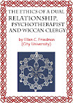 The Ethics of a Dual Relationship Psychotherapist and Wiccan Clergy