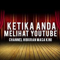 Profile picture of Ketika-Anda-Melihat-Youtube
