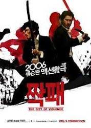 The City of Violence - Thành phố bạo lực 2006