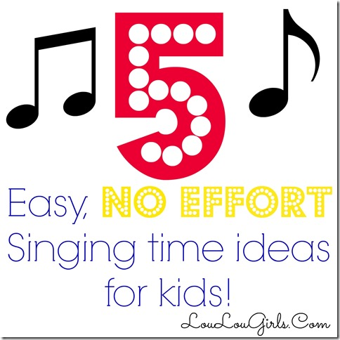 5-Easy-No-Effort-Singing-Time-Ideas-For-Kids