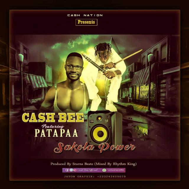 Cash Bee - Sakola Power Ft. Patapaa-(Prod. By Rhythm King).