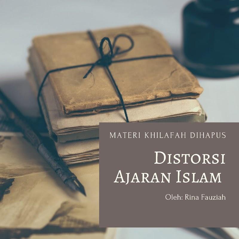 Materi Khilafah Dihapus,  Distorsi Ajaran Islam