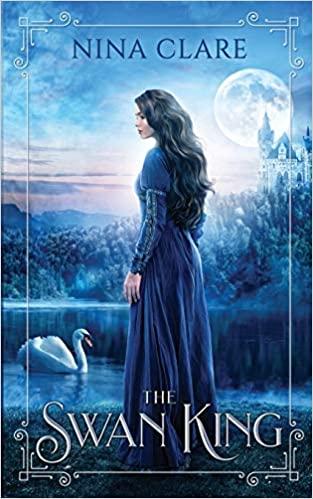 The Swan King - Nina Clare