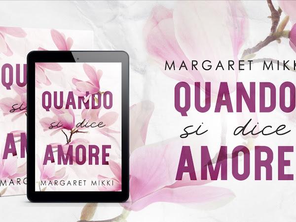 Quando si dice amore di Margaret Mikki | Presentazione