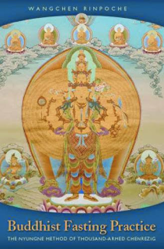 Buddhist Fasting Practice The Nyungne Method Of Thousand Armed Chenrezig