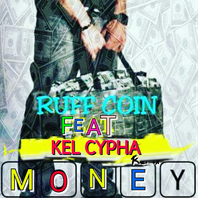 Music: Money - Ruff Coin X Kel Cypha (Refix)