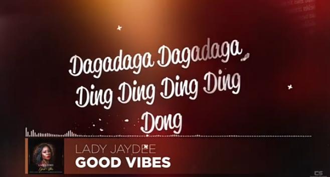 Lady jaydee - Good vibe