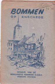 Bommen op Enschede. Uitgave van de Nederlansche vereniging E.H.B.O. Afdeeling Enschede http://www.secondworldwar.nl/enschede/