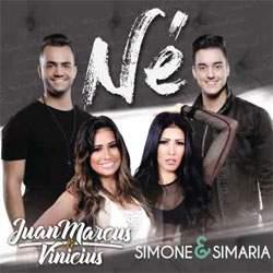Juan Marcus e Vinicíus Feat. Simone e Simaria - Né