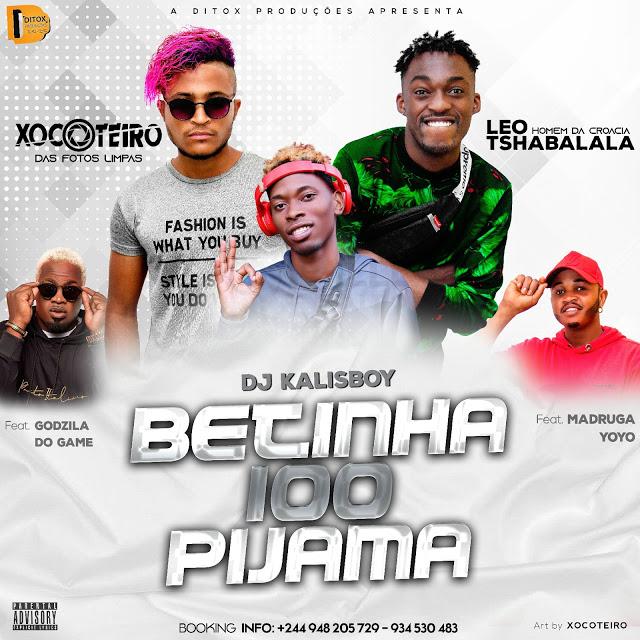 Xocoteiro x Leo Tshabalala x Dj Kalisboy - Betinha 100 Pijama (feat. Godzila do Game & Madruga Yoyo)