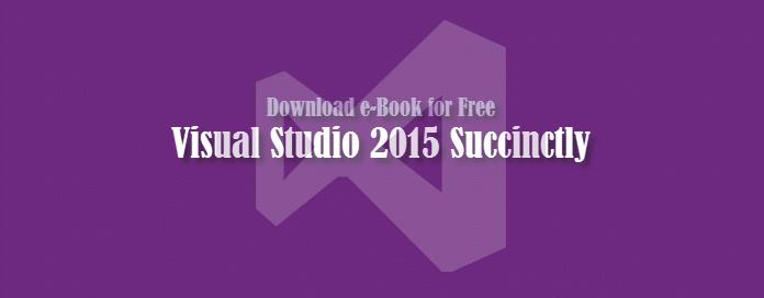 Download Visualstudio 2015 Succinctly Ebook For Free
