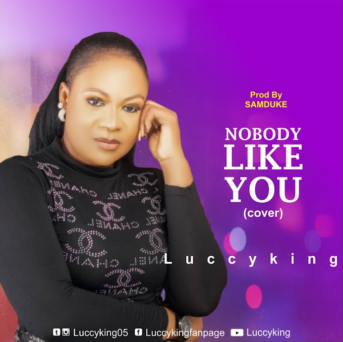 [Music Video] Luccyking – Nobody Like You Lord (cover)