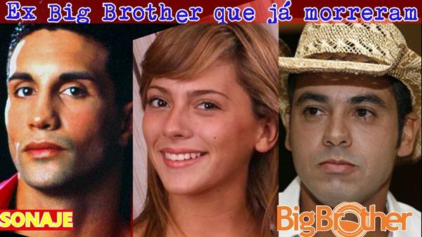 ex-big brothers que já morreram e você não sabia