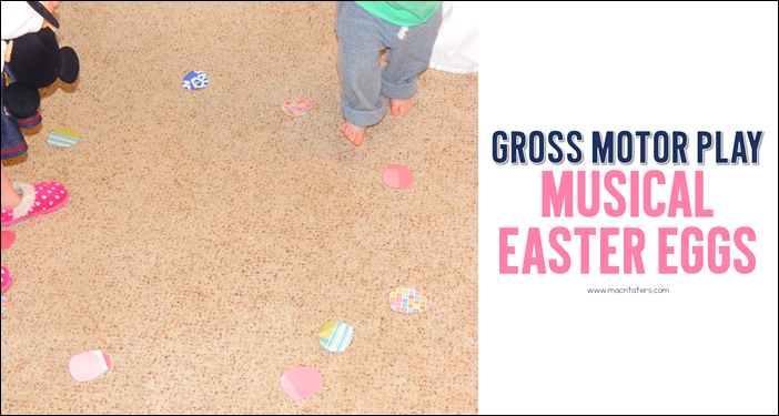 Musical Easter Eggs: Gross MOtor Play