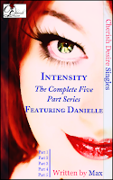 Cherish Desire Singles: Intensity (The Complete Five Part Series) featuring Danielle, Danielle, Ronin, Max, erotica
