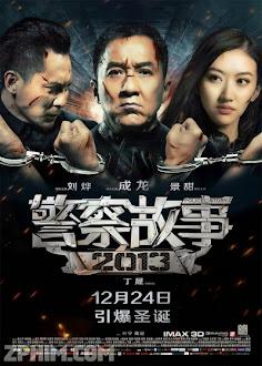 Câu Chuyện Cảnh Sát 6 - Police Story 6 (2013) Poster