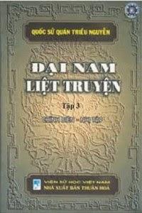 Đại Nam Liệt Truyện - Tập 3: Chính Biên -…