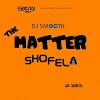 MUSIC: Shofela - The Matter X DJ So Smooth