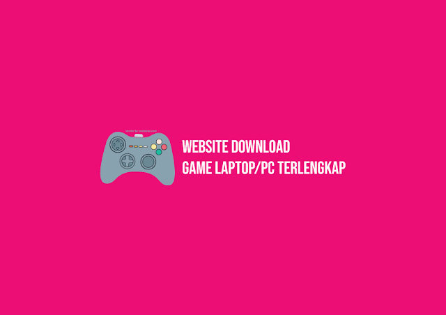 Website Download Game Laptop/PC Terlengkap