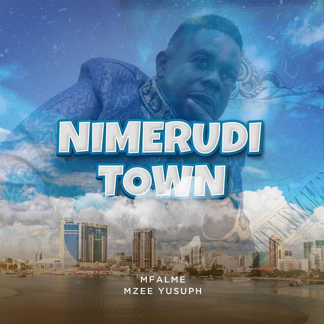 AUDIO | Mzee Yusuph - Nimerudi Town | Mp3 DOWNLOAD