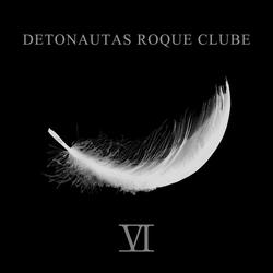 Detonautas Roque Clube – VI
